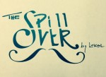 The Spillover by Lokal
